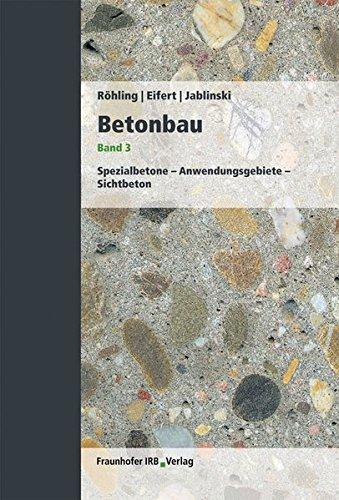 Betonbau. Band 3: Stefan Röhling