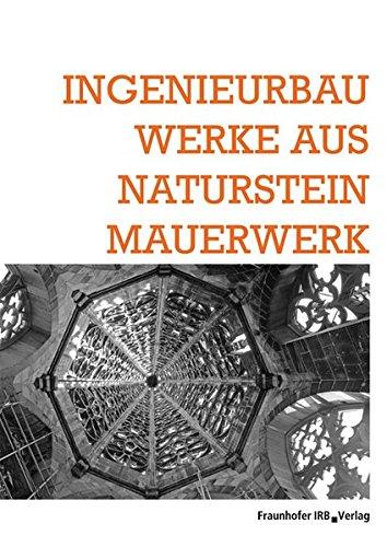 9783816788034: Ingenieurbauwerke aus Natursteinmauerwerk