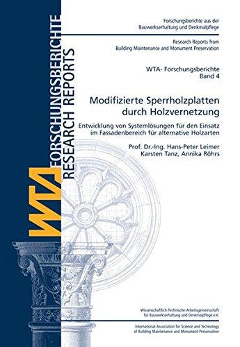 Modifizierte Sperrholzplatten durch Holzvernetzung. Entwicklung von Systemlösungen für ...