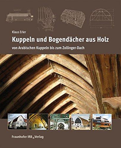 Kuppeln und Bogendächer aus Holz: Klaus Erler