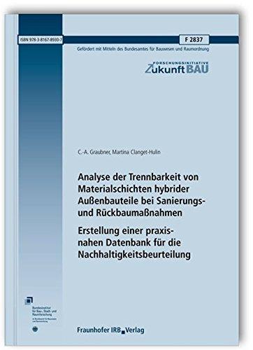 Analyse der Trennbarkeit von Materialschichten hybrider Außenbauteile bei Sanierungs- und R&...