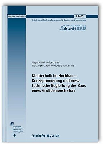 Klebtechnik im Hochbau - Konzeptionierung und messtechnische Begleitung des Baus eines Groß...