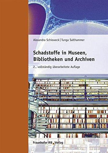 Schadstoffe in Museen, Bibliotheken und Archiven: Alexandra Schieweck