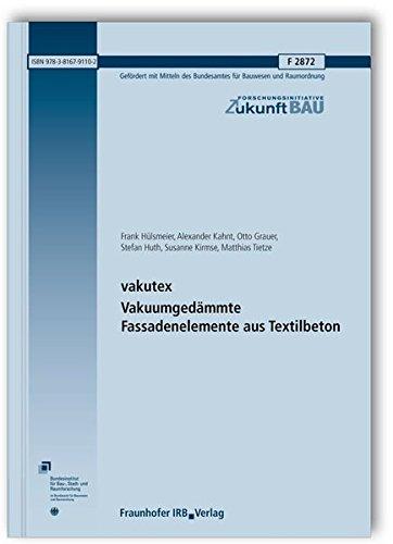 vakutex. Vakuumgedämmte Fassadenelemente aus Textilbeton. Abschlussbericht: Frank Hülsmeier