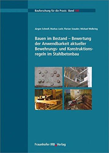 Bauen im Bestand - Bewertung der Anwendbarkeit aktueller Bewehrungs- und Konstruktionsregeln im ...