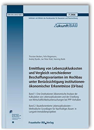 Ermittlung von Lebenszykluskosten und Vergleich verschiedener Beschaffungsvarianten im Hochbau ...