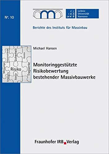 Monitoringgestützte Risikobewertung bestehender Massivbauwerke: Michael Hansen