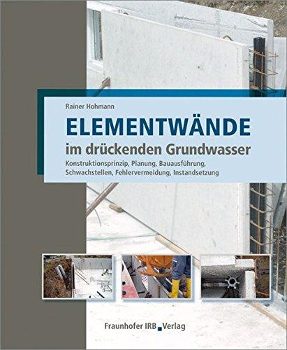 Elementwände im drückenden Grundwasser: Rainer Hohmann