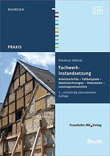 9783816793113: Fachwerkinstandsetzung: Arbeitsschritte - Fallbeispiele - Detailzeichnungen - Dokumente - Leistungsverzeichnis.
