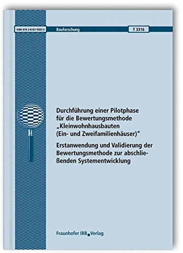 """Durchführung einer Pilotphase für die Bewertungsmethode """"Kleinwohnhausbauten (Ein- ..."""