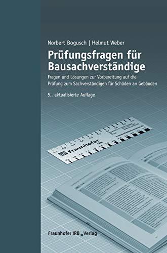 Prüfungsfragen für Bausachverständige: Norbert Bogusch