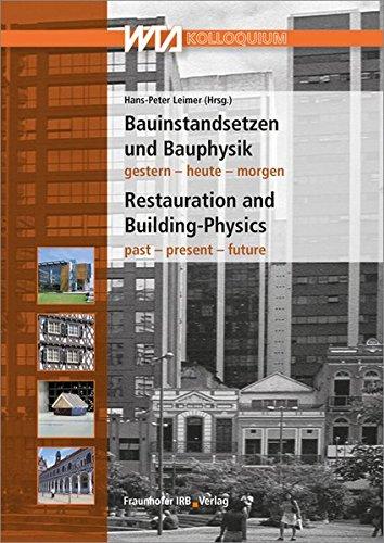Bauinstandsetzen und Bauphysik / Restauration and building-physics.: Leimer, Hans-Peter [Herausgeber]: