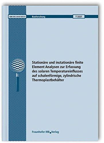 9783816797579: Stationäre und instationäre finite Element Analysen zur Erfassung des solaren Temperatureinflusses auf schalenförmige, zylindrische Thermoplastbehälter. Abschlussbericht
