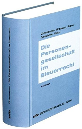 Die Personengesellschaft im Steuerrecht (Praxis-Ratgeber / Sonderbände) [Hardcover] Zimmermann, ...