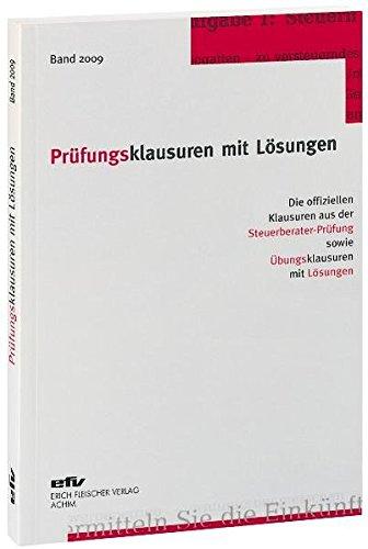 9783816850427: Prüfungsklausuren mit Lösungen. Band 2009: Die offiziellen Klausuren aus der Steuerberater-Prüfung sowie Übungsklausuren zu den jeweiligen Prüfungsgebieten mit Lösungen