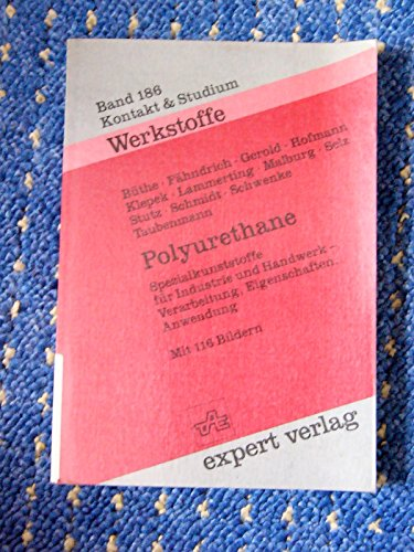 9783816900108: Polyurethane. Spezialkunststoffe für Industrie und Handwerk - Verarbeitung, Eigenschaften, Anwendung