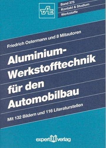 9783816907732: Aluminium-Werkstofftechnik für den Automobilbau