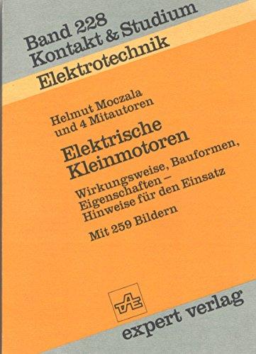 9783816909095: Elektrische Kleinmotoren. Wirkungsweise, Bauformen, Eigenschaften - Hinweise f�r den Einsatz