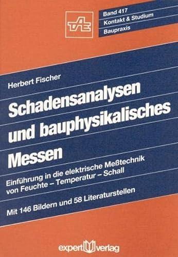 Schadensanalysen und bauphysikalisches Messen: Herbert Fischer