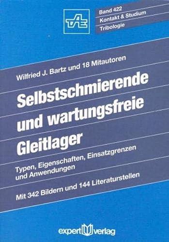 9783816909576: Selbstschmierende und wartungsfreie Gleitlager: Typen, Eigenschaften, Einsatzgrenzen und Anwendungen