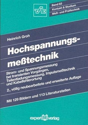 9783816910183: Hochspannungsmesstechnik: Strom- und Spannungsmessung bei transienten Vorgängen, Teilentladungsmessung, Impulsmesstechnik und Kabelfehlerortung (Livre en allemand)
