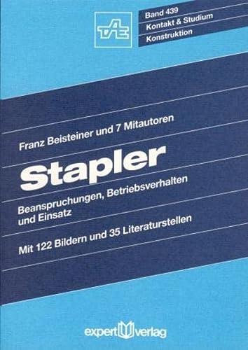 Stapler: Beanspruchungen, Betriebsverhalten und Einsatz (Paperback)