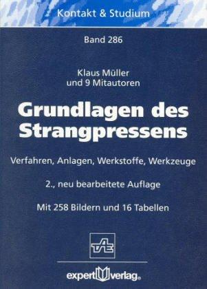 9783816910718: Grundlagen des Strangpressens. Verfahren, Anlagen, Werkstoffe, Werkzeuge
