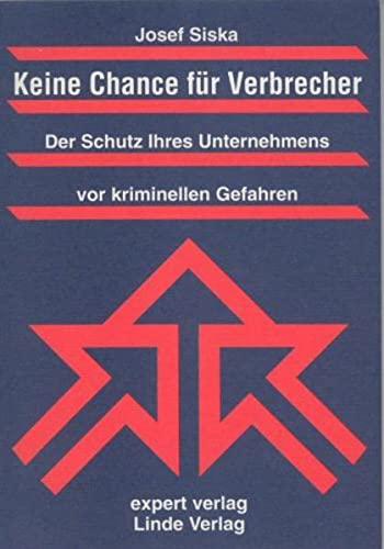 Keine Chance für Verbrecher: Der Schutz Ihres Unternehmens vor kriminellen Gefahren (Paperback): ...