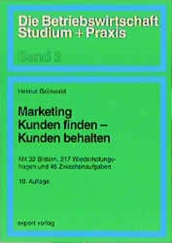 Marketing: Kunden finden, Kunden behalten