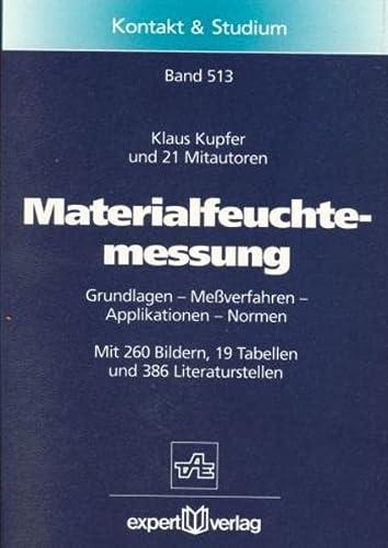 9783816913597: Materialfeuchtemessung. Grundlagen - Messverfahren - Applikationen - Normen.