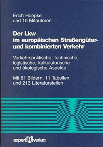 Der Lkw im europäischen Strassengüter- und kombinierten Verkehr: Erich Hoepke