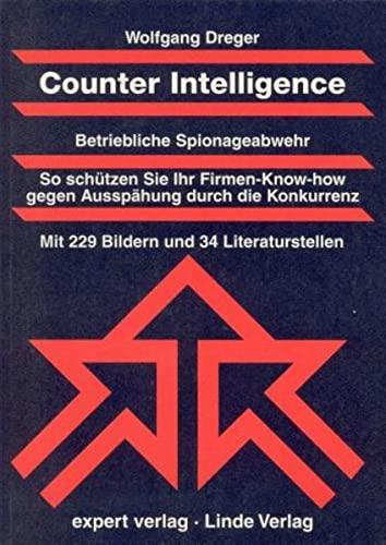 Counter Intelligence. Betriebliche Spionageabwehr: Wolfgang Dreger