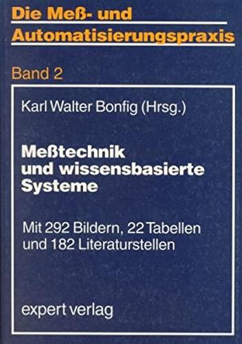 Meßtechnik und wissensbasierte Systeme: Karl Walter Bonfig