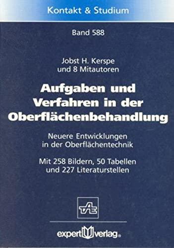 Aufgaben und Verfahren der Oberflächenbehandlung Neuere Entwicklungen: Jobst H. Kerspe