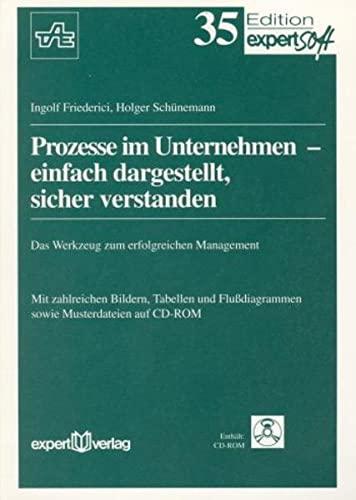 Prozesse im Unternehmen - einfach dargestellt, sicher verstanden: Ingolf Friederici