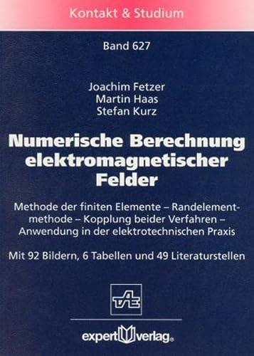 Numerische Berechnung elektromagnetischer Felder: Joachim Fetzer