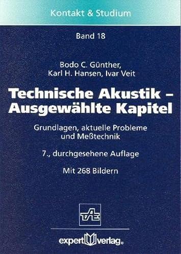 9783816920373: Technische Akustik. Ausgewählte Kapitel. Grundlagen, aktuelle Probleme und Meßtechnik.