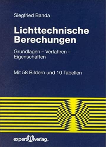 9783816921288: Lichttechnische Berechnungen: Grundlagen - Verfahren - Eigenschaften