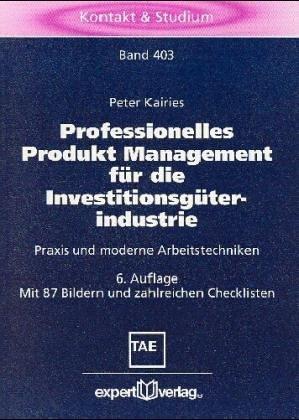 9783816921486: Professionelles Produkt Management für die Investitionsgüterindustrie. Praxis und moderne Arbeitstechniken (Livre en allemand)