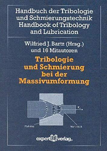 9783816921615: Tribologie und Schmierung bei der Massivumformung: Handbuch der Tribologie und Schmierungstechnik