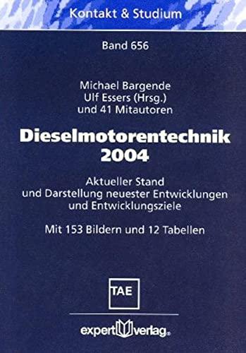 9783816922940: Dieselmotorentechnik 2004: Aktueller Stand und Darstellung neuester Entwicklungen und Entwicklungsziele
