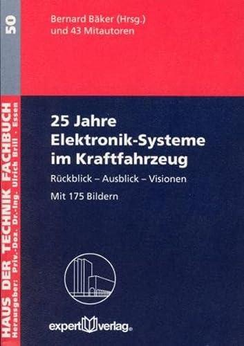 25 Jahre Elektronik-Systeme im Kraftfahrzeug: Bernhard B�ker