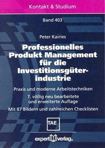 9783816926160: Professionelles Produkt Management für die Investitionsgüterindustrie. Praxis und moderne Arbeitstechniken