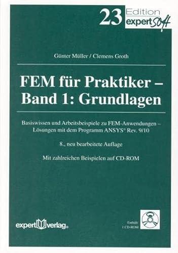9783816926856: FEM für Praktiker Band 1. Grundlagen: Basiswissen und Arbeitsbeispiele zu FEM-Anwendungen- Lösungen mit dem Programm ANSYS Rev.9/10