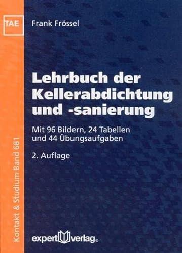 9783816927570: Lehrbuch der Kellerabdichtung und -sanierung