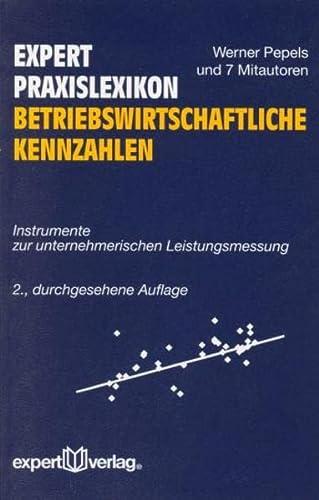 9783816927808: Expert Praxislexikon - Betriebswirtschaftliche Kennzahlen: Instrumente zur unternehmerischen Leistungsmessung
