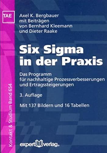 Six Sigma in der Praxis: Axel K. Bergbauer