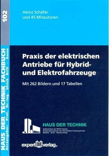 9783816929000: Praxis der elektrischen Antriebe für Hybrid- und Elektrofahrzeuge