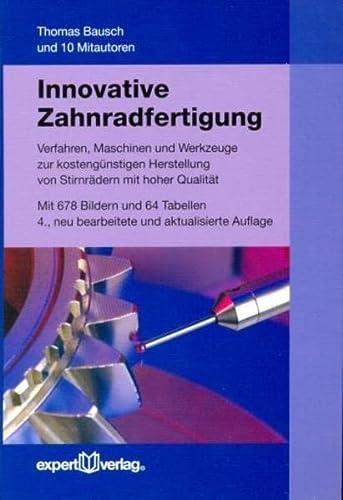 9783816929086: Innovative Zahnradfertigung: Verfahren, Maschinen und Werkzeuge zur kostengünstigen Herstellung von Stirnrädern mit hoher Qualität