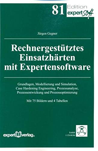 9783816929154: Rechnergestütztes Einsatzhärten mit Expertensoftware: Grundlagen, Modellierung und Simulation, Case Hardening Engineering, Prozessanalyse, Prozessentwickung und Prozessoptimierung